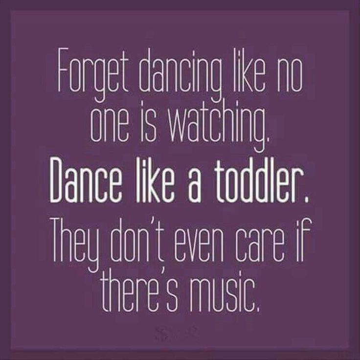 Always dance!