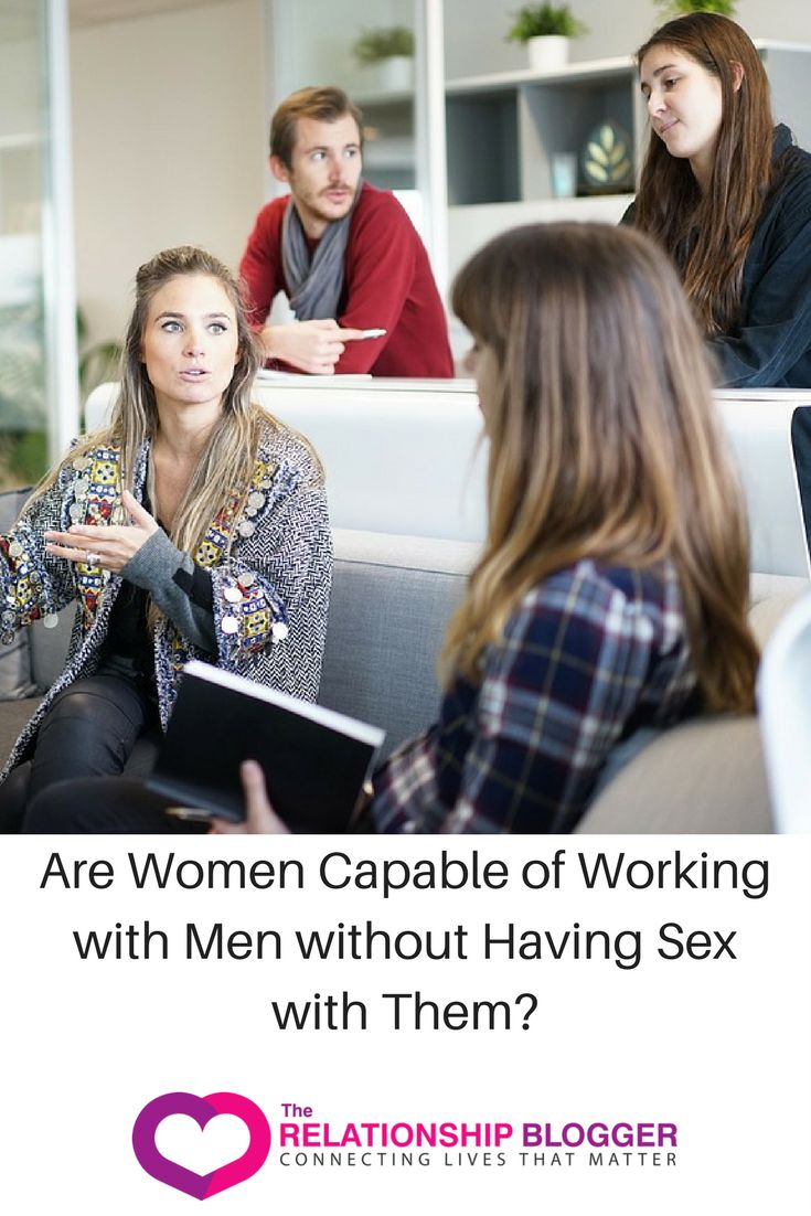 Are Women Capable of Working with Men without Having Sex with Them