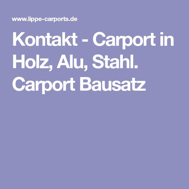 Kontakt - Carport in Holz, Alu, Stahl. Carport Bausatz