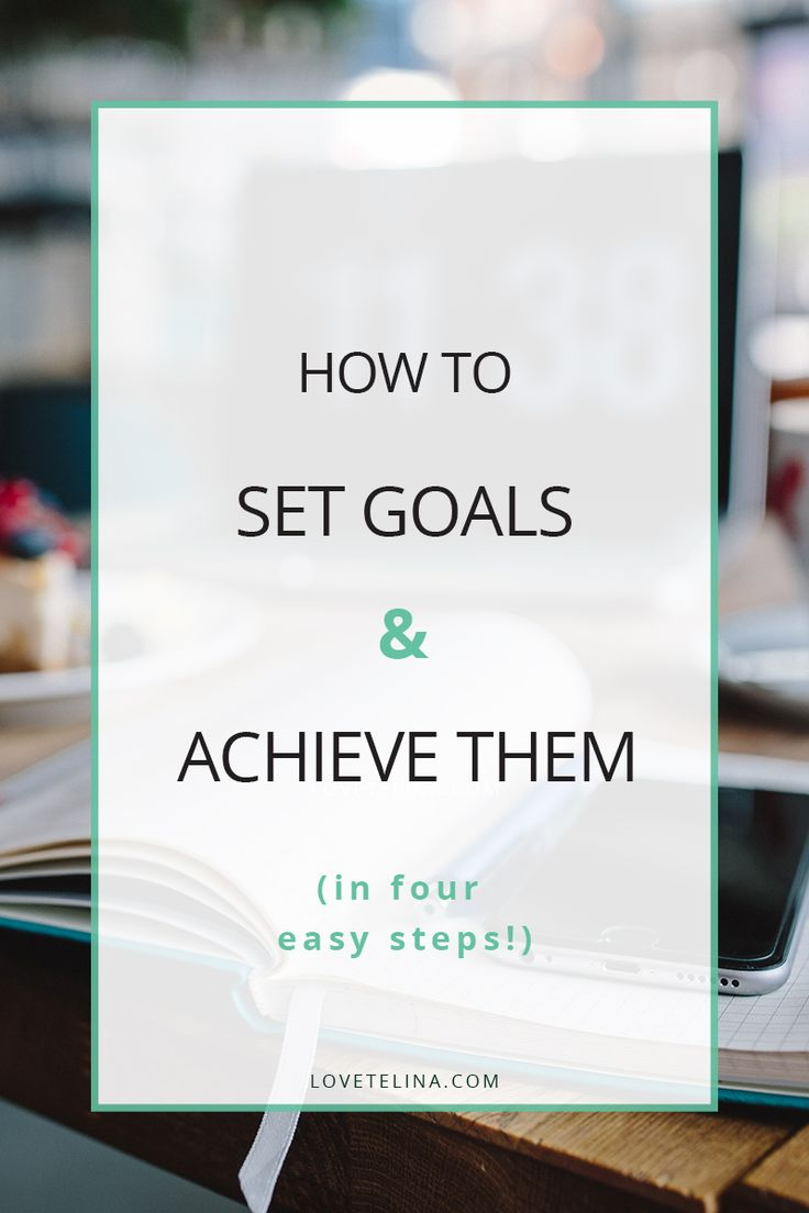 Four Quick, Simple Tips on How to Set Goals and Achieve Them