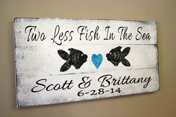Beach Wedding Sign Pallet Sign Two Less Fish In The Sea Beach Theme Wedding Personalized Wedding Sign Bridal Shower Gift Personalized Wood