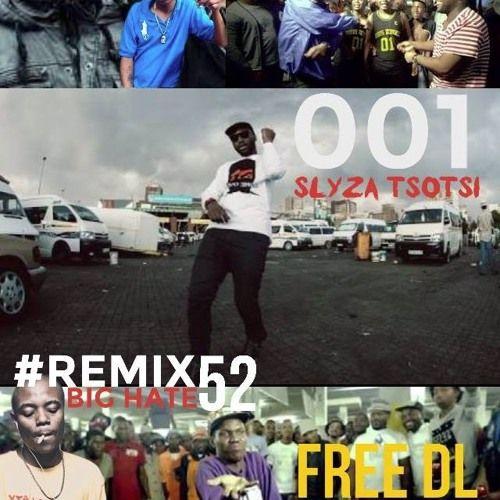 Major League, Riky Rick, Cassper Nyovest, Carpo, Okmalumkoolkat - Slyza Tsotsi (BIG HATE #REMIX52) by BIG HATE on SoundCloud