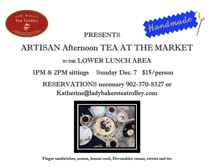 Afternoon tea at the Charlottetown Farmers' Market. December 7th, 2014. Book your seat now!