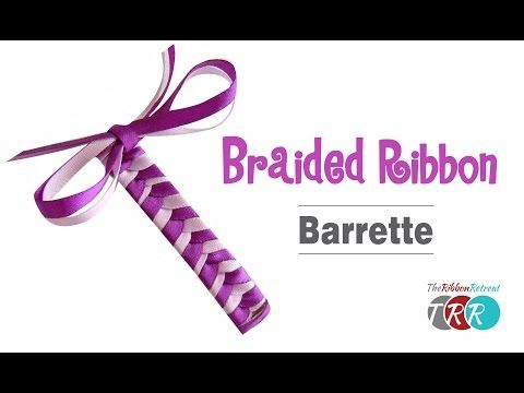 How to Make a Braided Ribbon Barrette - TheRibbonRetreat.com - YouTube