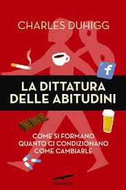 Scopri qui se ti piace questo libro  http://unalettricedotcom.wordpress.com/2014/01/30/la-dittatura-delle-abitudini/