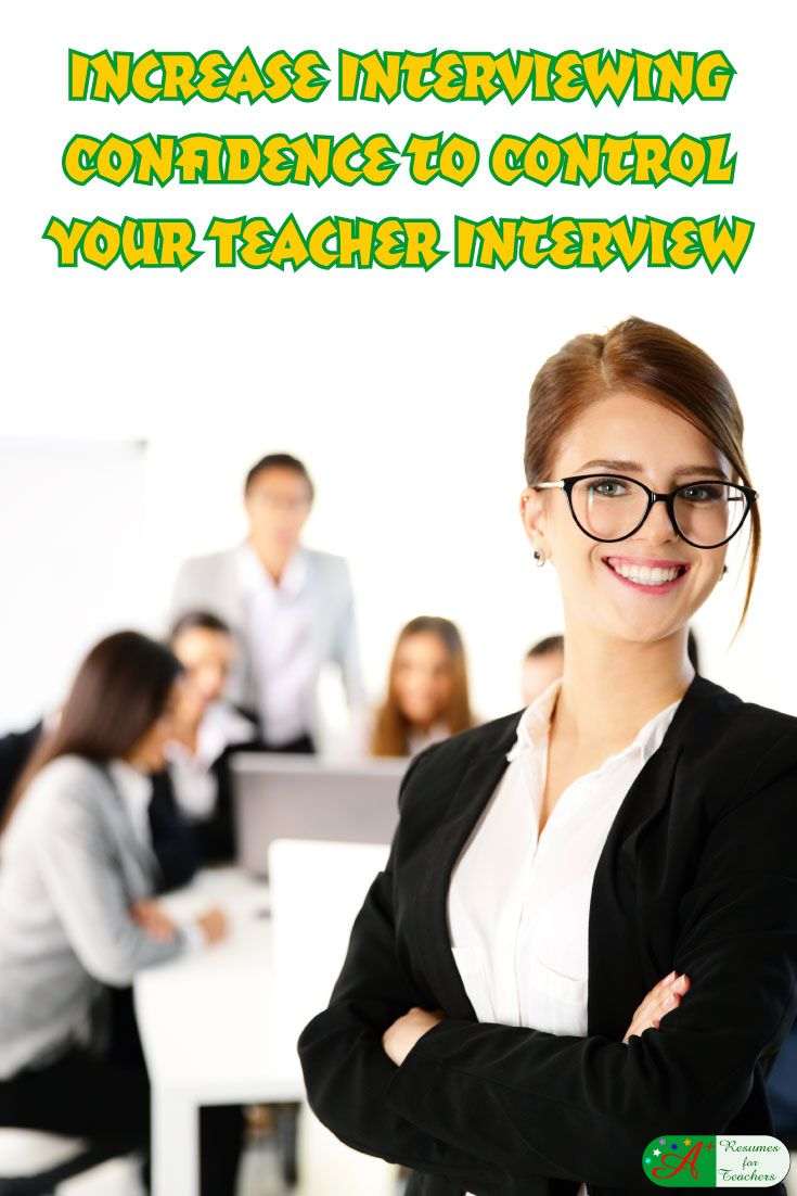 increase interviewing confidence to control your teacher interview