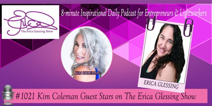 Kim Coleman on The Erica Glessing Show #1021 :http://theericaglessingshow.com/index.php/2017/01/21/kim-coleman/