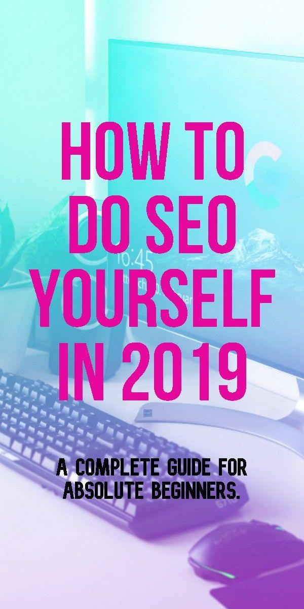 Wie man SEO selbst macht: Ein Noob's Guide To Ranking bei Google (2019)
