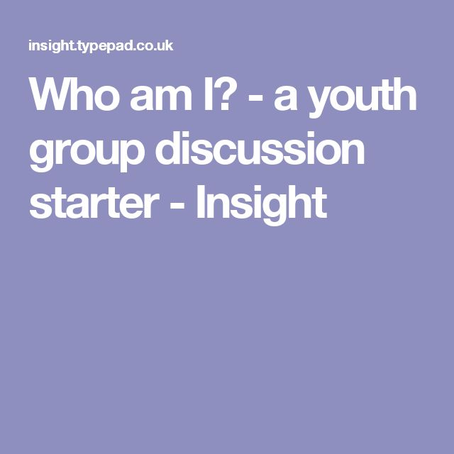 Who am I? - a youth group discussion starter - Insight
