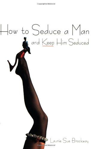 how to seduce any woman you want