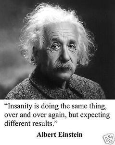 insanity quote by einstein   KGrHqJHJCIF!c-n(EEdBQN7zOt49Q~~60_35.JPG