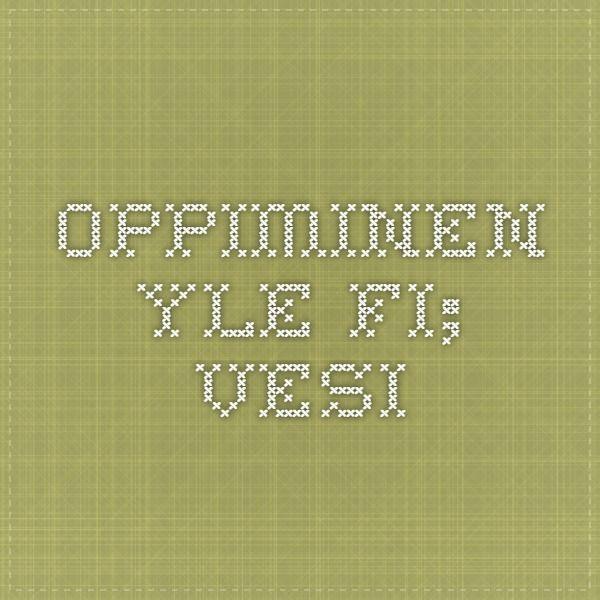 oppiminen.yle.fi; Vesi