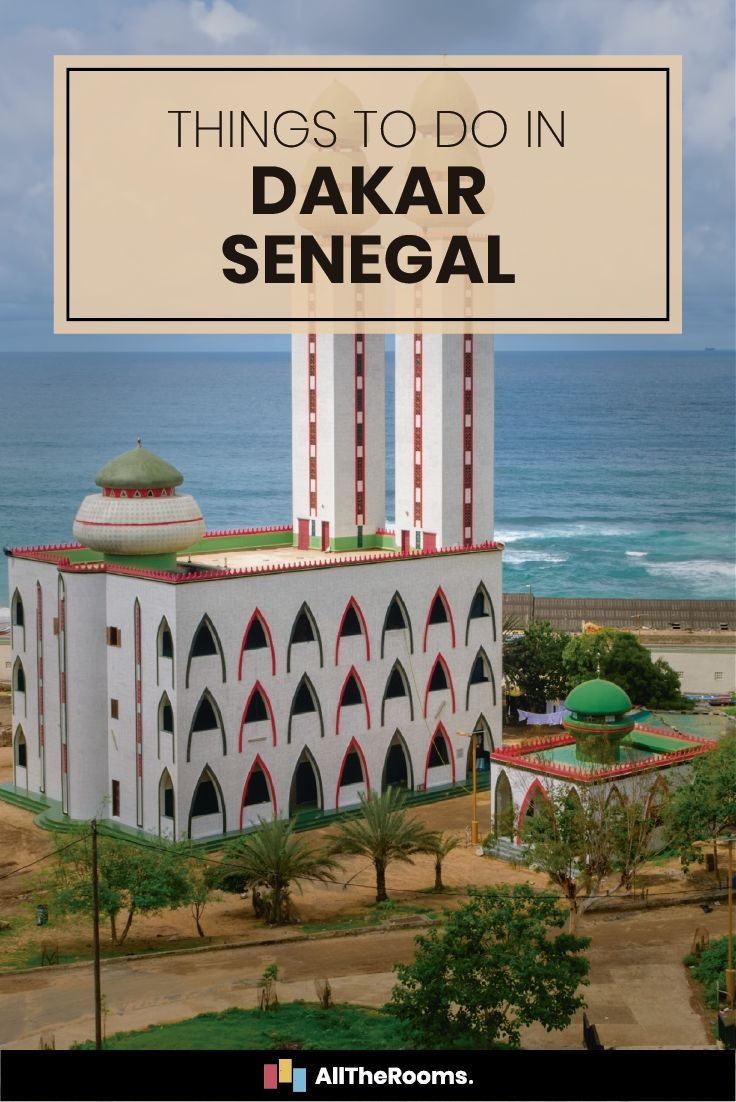Things To Do In Dakar Senegal Senegal Travel Senegal Africa Travel