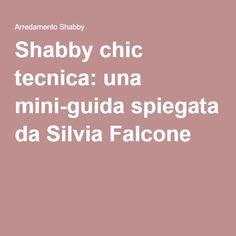 Shabby chic tecnica: una mini-guida spiegata da Silvia Falcone