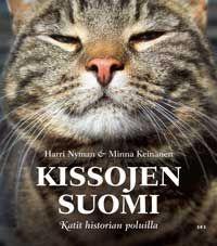Minnä Keinänen, Harri Nyman: Kissojen Suomi. Katit historian poluilla (2012)