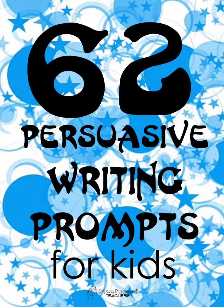 62 Persuasive Writing Prompts for Kids - could be some good possibilities for Writer's Notebook