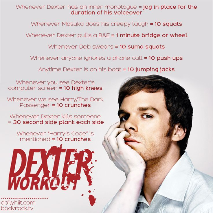 TV Show Workout: Dexter   Also, I think this means we have to rewatch the series @Hannah Saunders