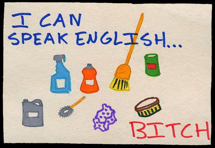 I can speak English...bitch. #postsecrets