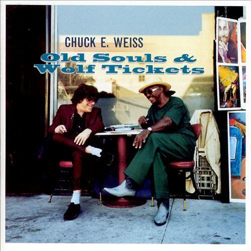 Chuck E. Weiss, Old Souls & Wolf Tickets