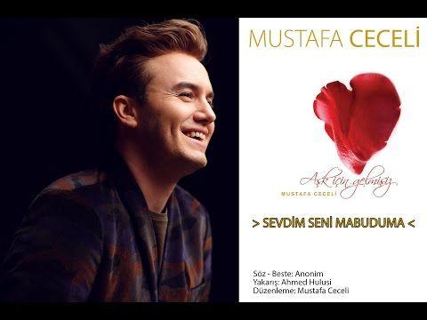 Sevdim Seni Mabuduma - Mustafa Ceceli #AşkİçinGelmişiz - YouTube