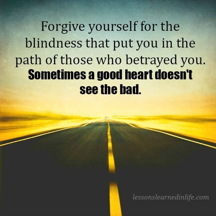 Forgive yourself for the blindness that put you in the path of those who betrayed you. Sometimes a good heart doesn't see the bad. divorce quotes