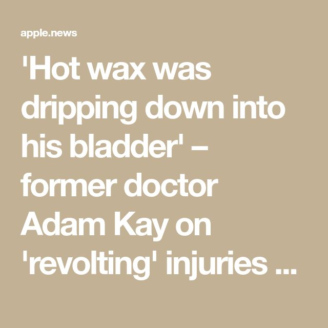 'Hot wax was dripping down into his bladder' – former doctor Adam Kay on 'revolting' injuries and the future of the NHS