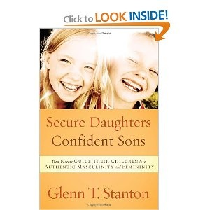want to readGlenn Stanton, Authentic Masculine, Kids Stuff, Book Worth, Parents Guide, Children, Feminine, Security Daughters, Confidence Sons