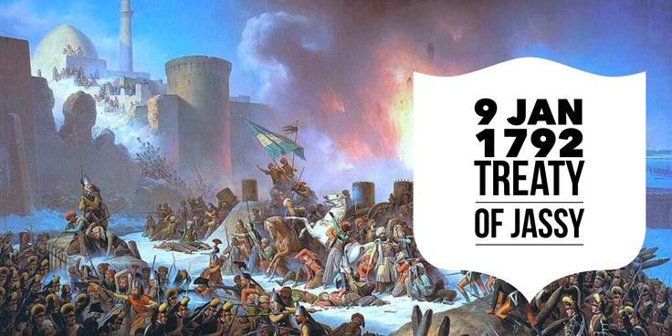9 January 1792. The signing of the Treaty of Jassy ends the Russo-Turkish War of 1787-92