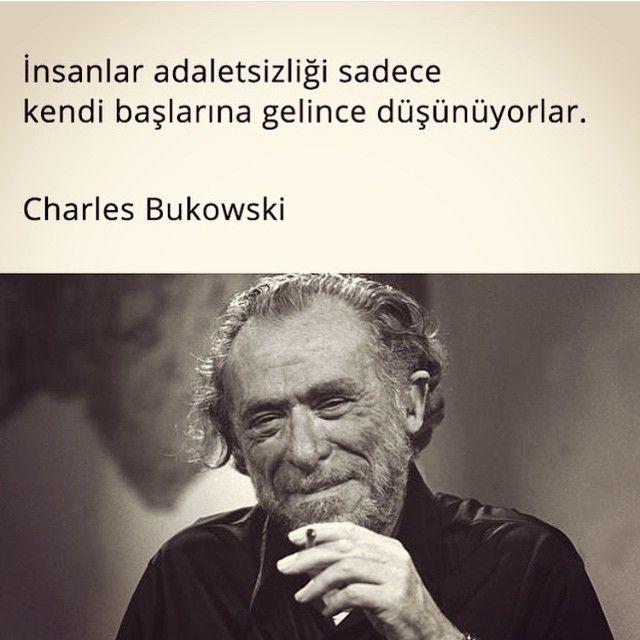 İnsanlar adaletsizliği sadece kendi başlarına gelince düşünüyorlar. - Charles Bukowski #sözler #anlamlısözler #güzelsözler #özlüsözler #alıntılar #alıntı