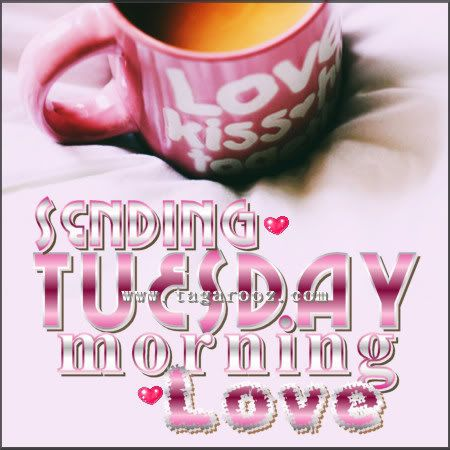 Sending Tuesday Morning Love days of the week tuesday happy tuesday tuesday greeting tuesday quote tuesday blessings good morning tuesday