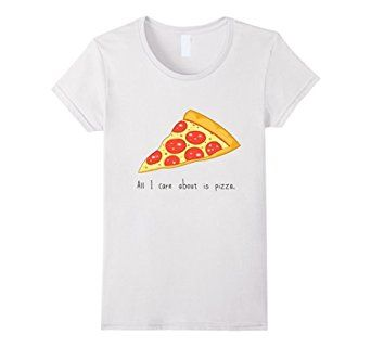 Amazon.com: Women's All i care about is pizza. - funny t-shirt Small White #car #about #pizza #pizza #for #president #prezident #i #love #pizza #best #food #ever #diet #tee #tshirt #shirt
