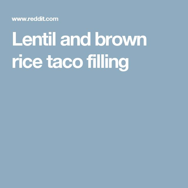 Lentil and brown rice taco filling