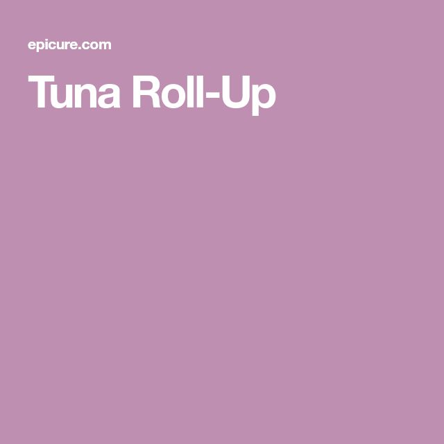 Tuna Roll-Up