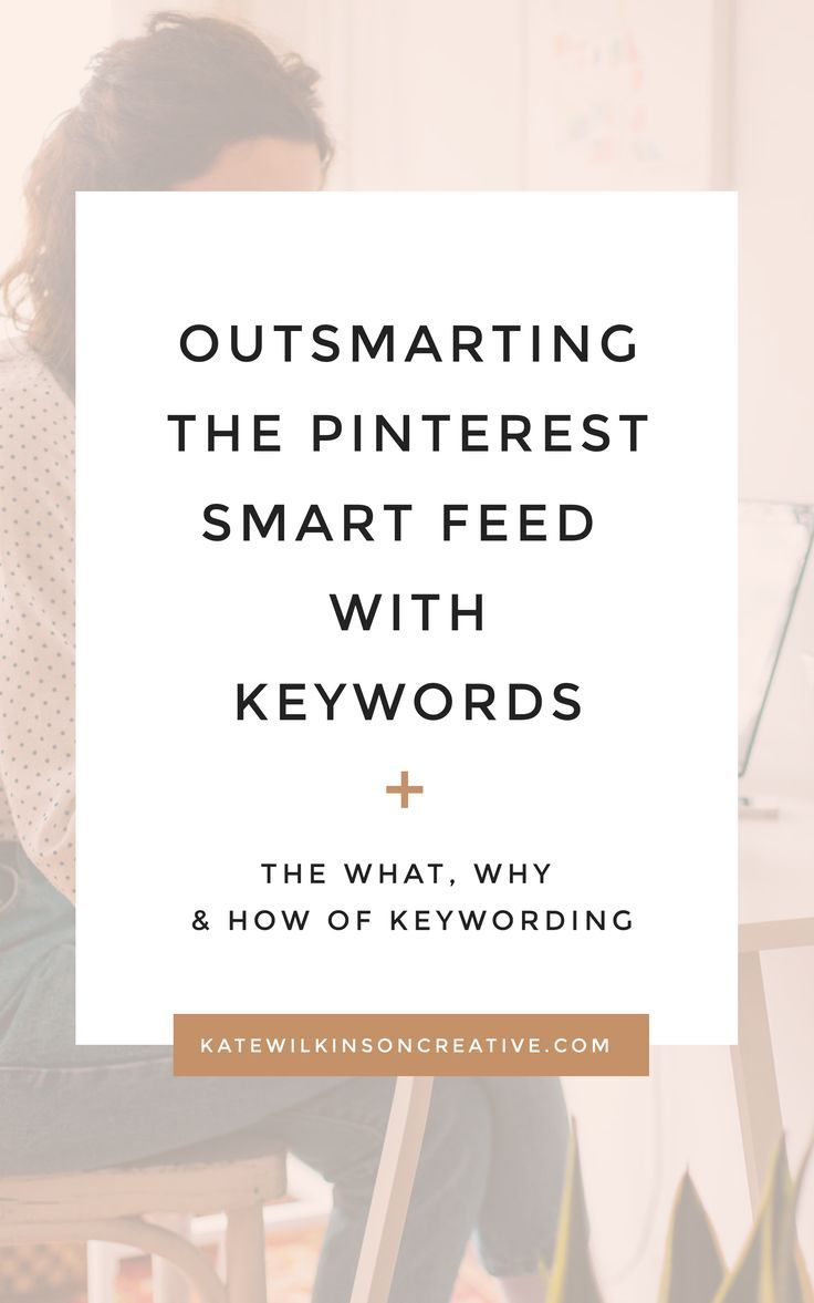 How Where To Add Keywords On Pinterest Pinterest Keywords Pinterest Smart Feed Pinterest Marketing Strategy