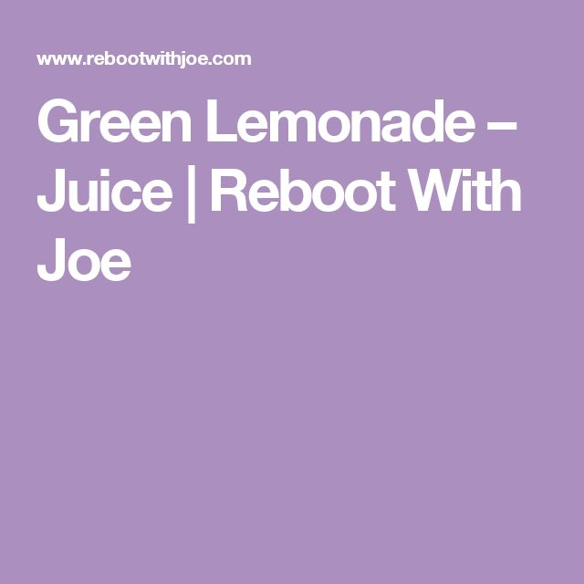 Green Lemonade – Juice | Reboot With Joe