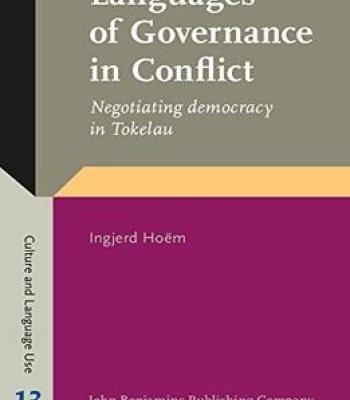 Languages Of Governance In Conflict: Negotiating Democracy In Tokelau PDF