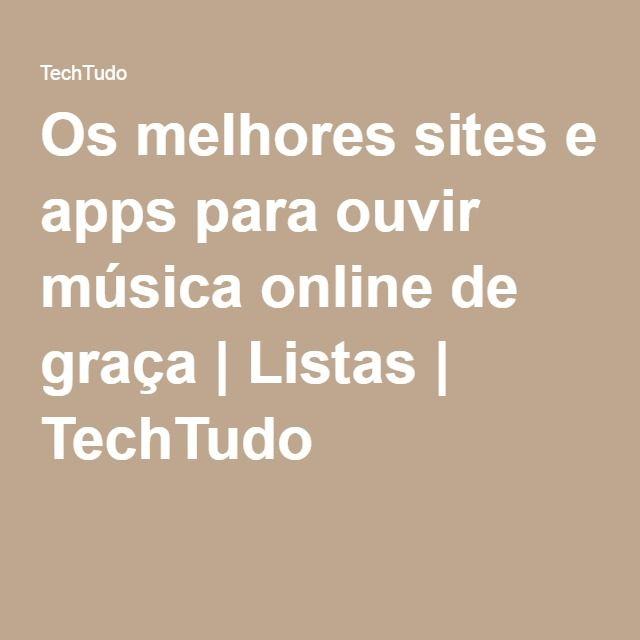 Os melhores sites e apps para ouvir música online de graça | Listas | TechTudo