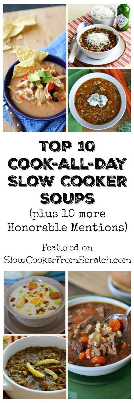 For everyone who needs cook-all-day slow cooker recipes, here are the Top Ten Cook-All-Day Soups from Slow Cooker from Scratch (plus 10 Honorable Mentions) [found on SlowCookerFromScratch.com]: