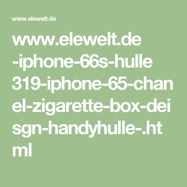 www.elewelt.de -iphone-66s-hulle 319-iphone-65-chanel-zigarette-box-deisgn-handyhulle-.html