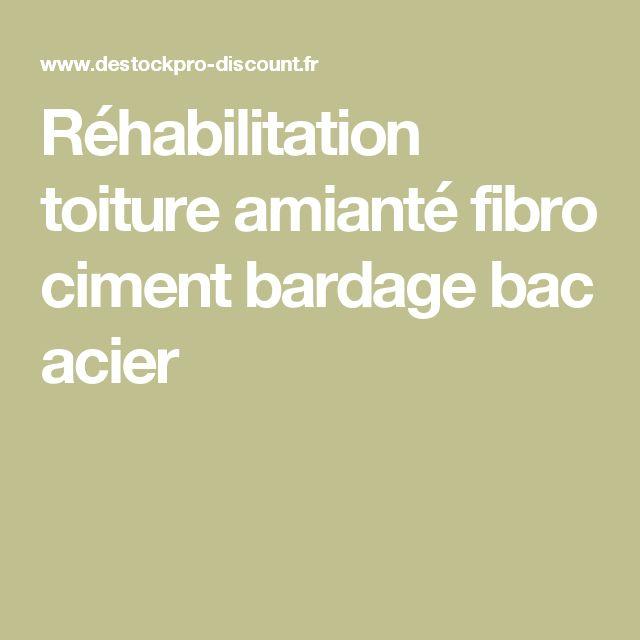 Réhabilitation toiture amianté fibro ciment bardage bac acier