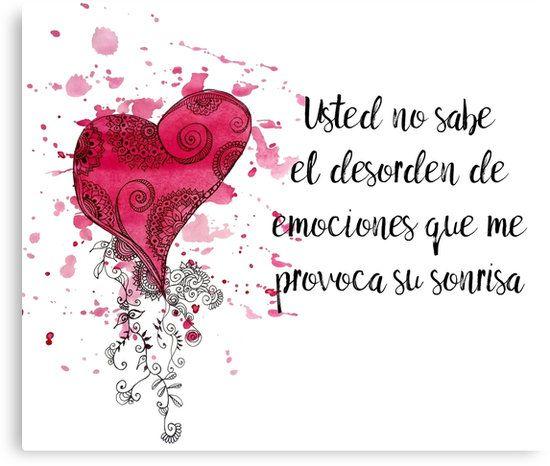 """Frase de Amor para el dia de los enamorados by cynthiacabello """"Usted no sabe el desorden de emociones que me provoca su sonrisa"""""""