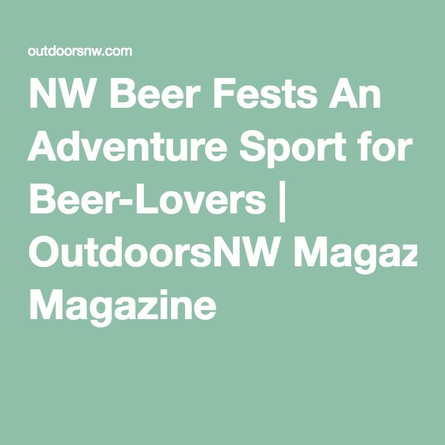 NW Beer Fests An Adventure Sport for Beer-Lovers | OutdoorsNW Magazine