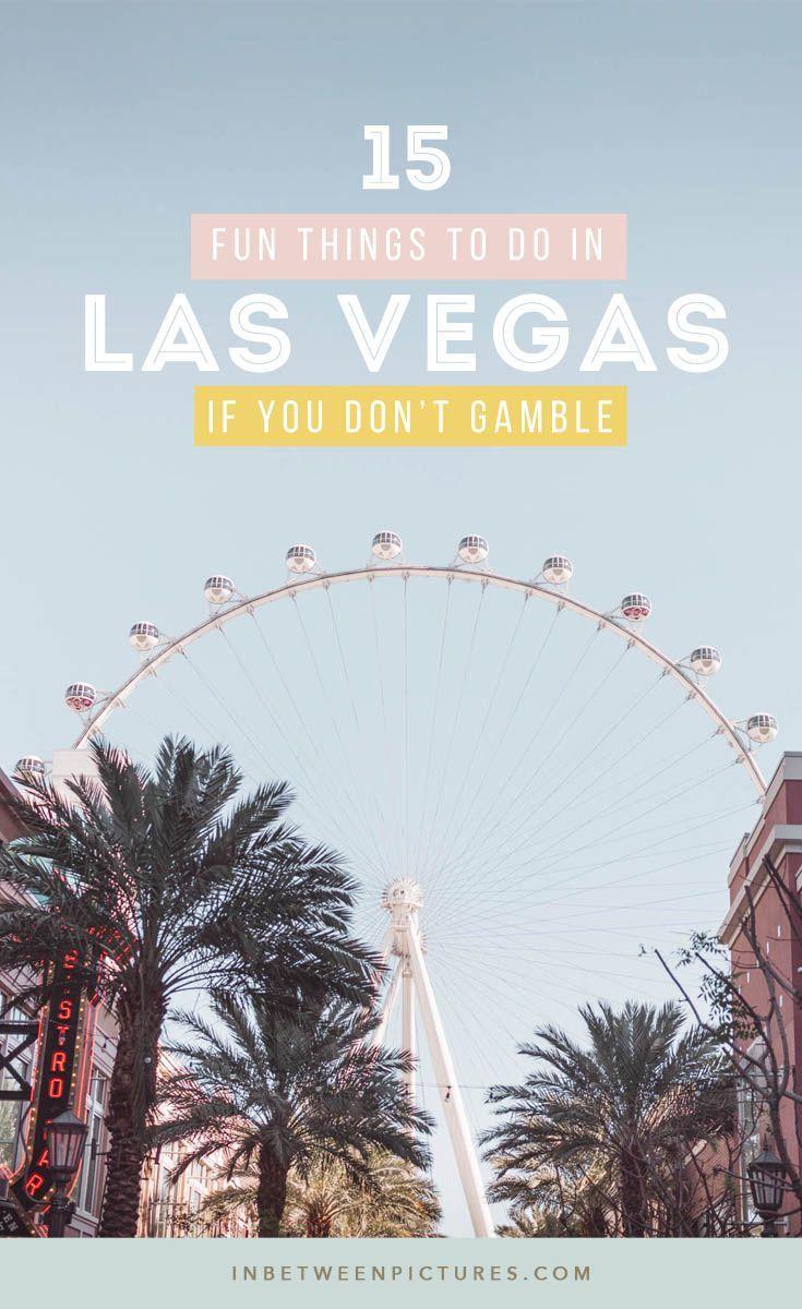15 Best Things To Do In Las Vegas Besides Gamble Unternehmungen Amerika Urlaub Usa Reise