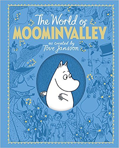 The World of Moominvalley // as created by Tove Jansson // Philip Ardagh, Macmillan Children's Books