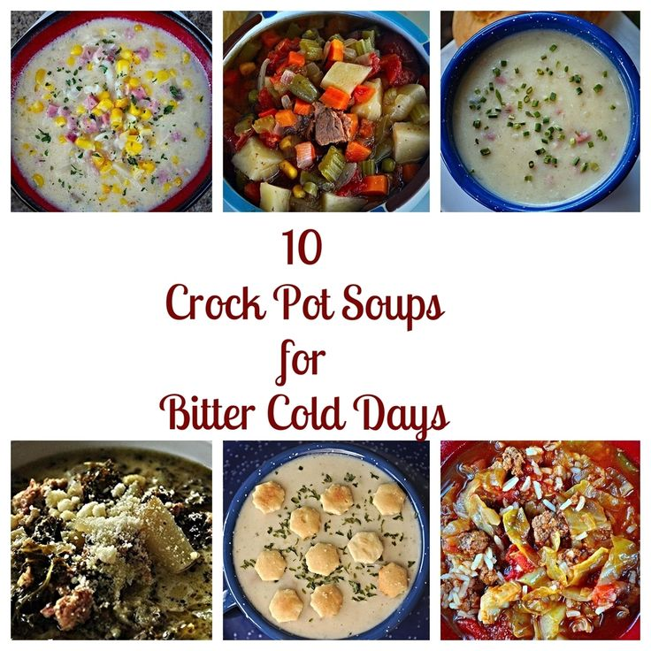 10 Crock Pot Soups for Bitter Cold Days!