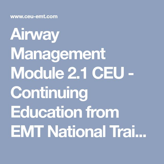 Airway Management Module 2.1 CEU - Continuing Education from EMT National Training