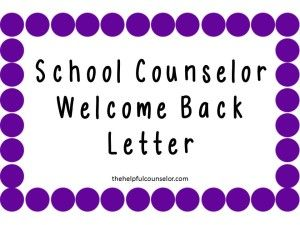 Welcome Back Letter from the School Counselor  #SchoolCounseling