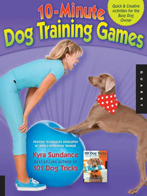 You really can train your dog tricks in 10 minutes a day! And Kyra Sundance shows you step by step how to do it!