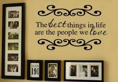 The Best Things in LIfe are the People We Love PIcture Wall Display Home VInyl Wall Lettering Words Decal 20wx13h. $19.99, via Etsy.