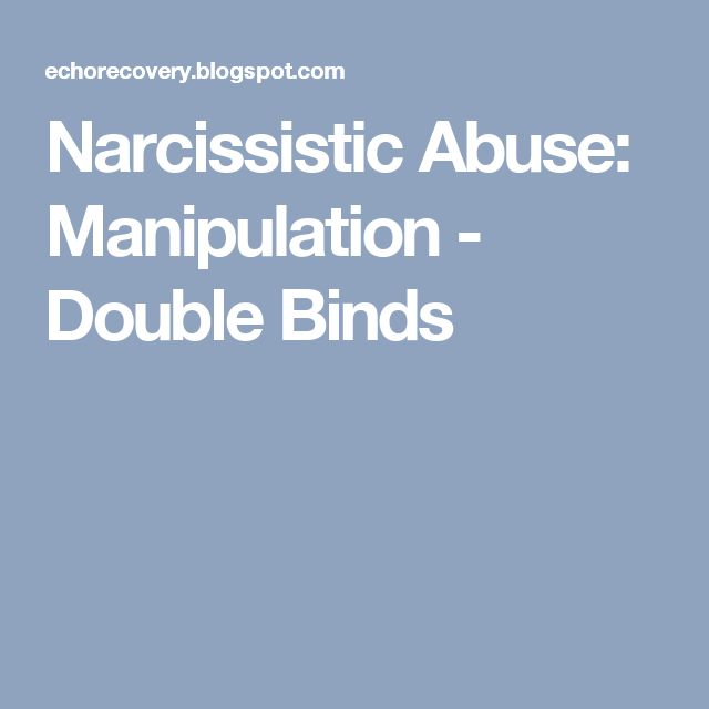 Narcissistic Abuse: Manipulation - Double Binds